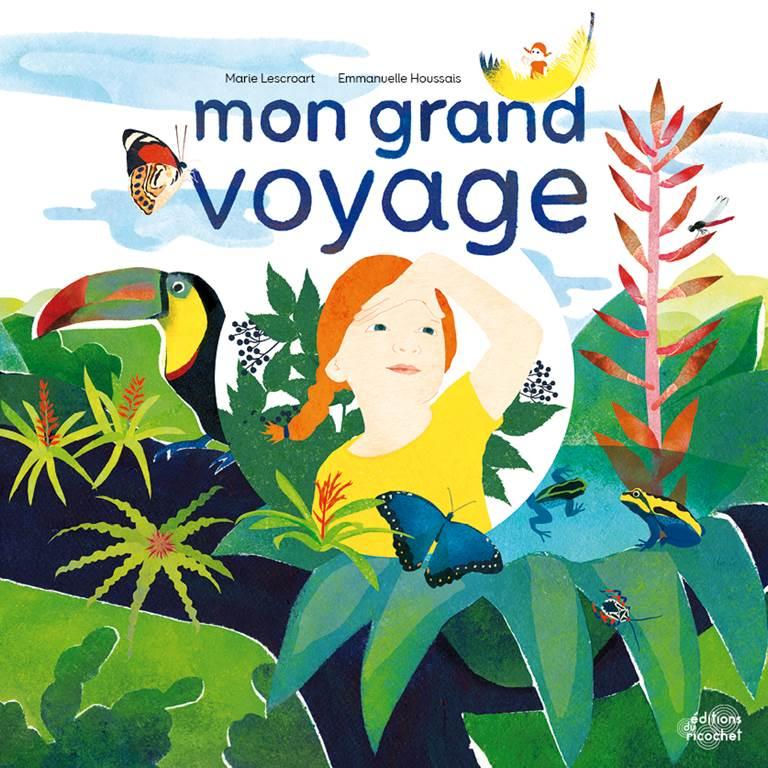 Mon grand voyage (Crédit photo : Éditions Ricochet )