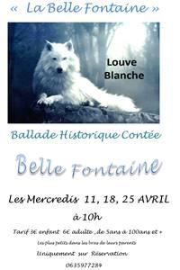 Balade historique contée : « Belle Fontaine » par Louve Blanche