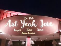 LE PUB ART YEAH JOIE