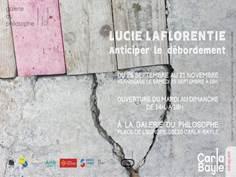 Exposition : Lucie LAFLORENTIE - Anticiper le débordement
