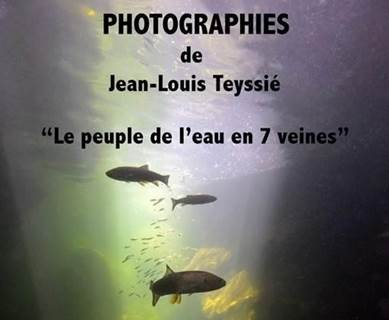 Expo photos Jean-Louis Teyssié - Le peuple de l'eau en 7 veines