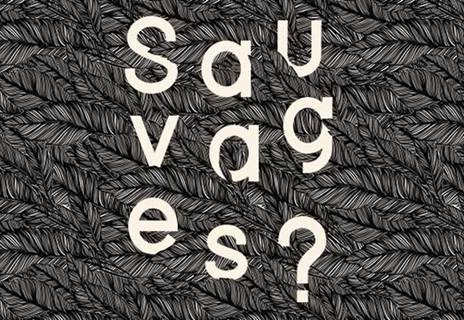 Exposition - Sauvages ?