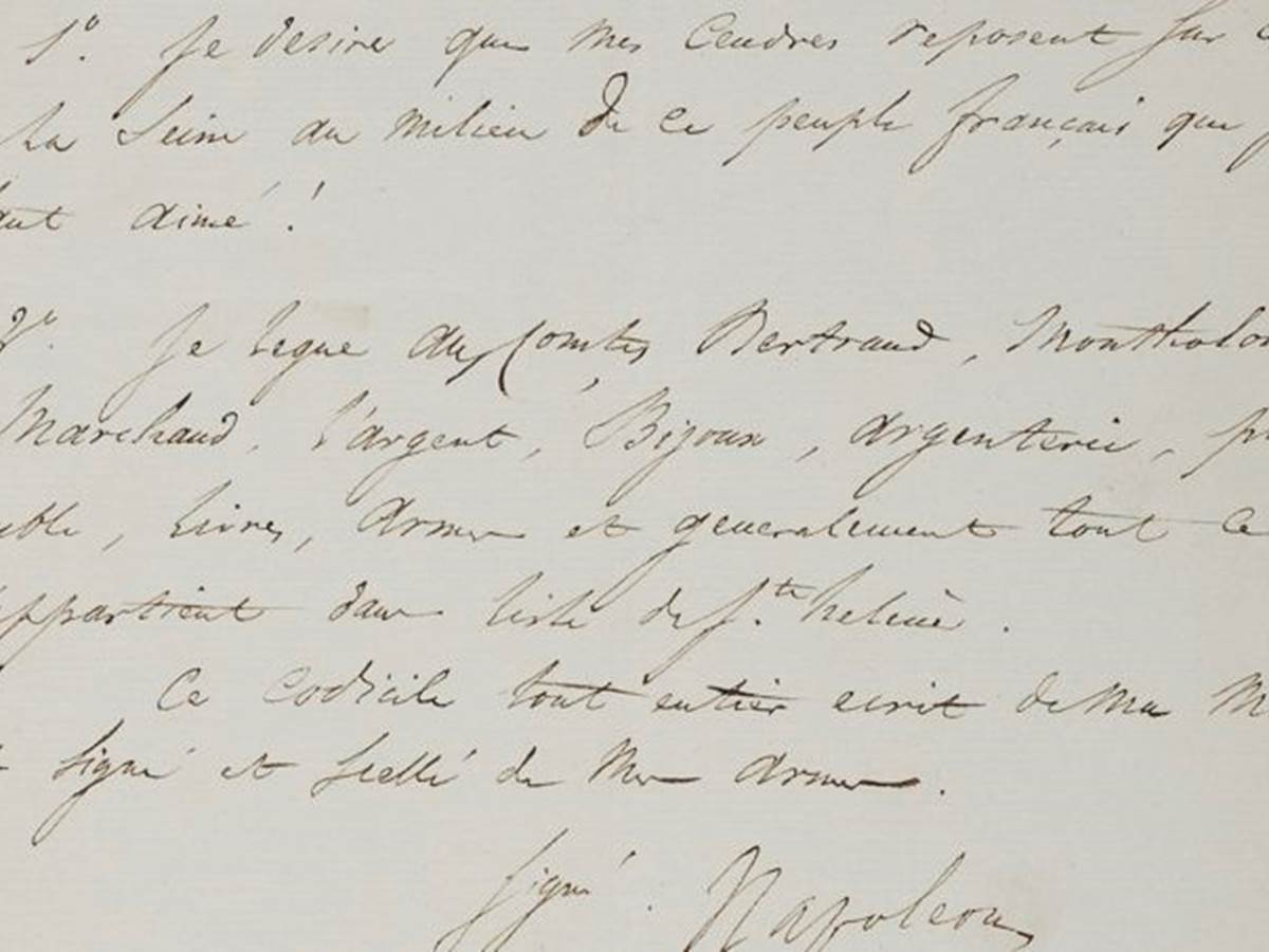 "Napoleon's Last will Codicil ""I wish my ashes to repose on the banks of the Seine, in the midst of the French people I have loved so well!"""