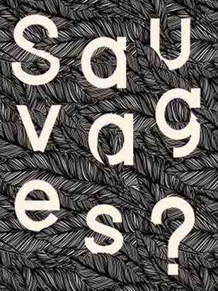 Sauvages ?