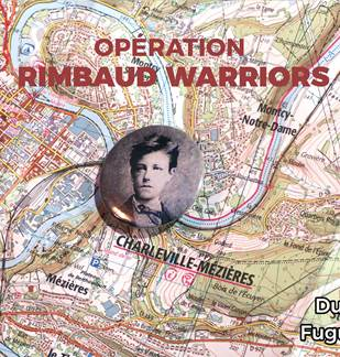 Opération Rimbaud Warriors : fuguez avec nous !
