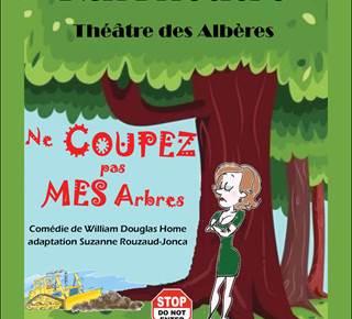 """Théâtre des Albères :  """"Ne coupez pas mes branches"""""""