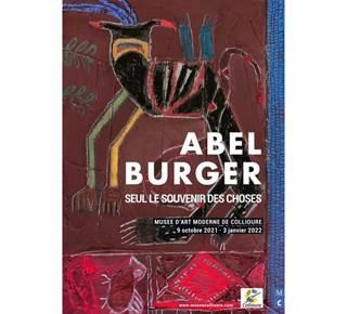 Exposition du musée Seul le souvenir des choses de Abel Burger