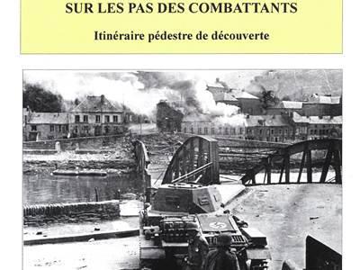 Livret de la bataille de Monthermé 13,14 et 15 mai 1940 sur les pas des combattants. Itinéraire pédestre de découverte.