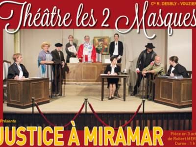 Théâtre «Justice à Miramar», la dernière