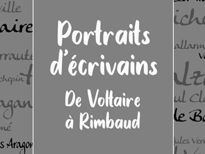 """Exposition """"Portraits d'écrivains"""" de Voltaire à Rimbaud"""