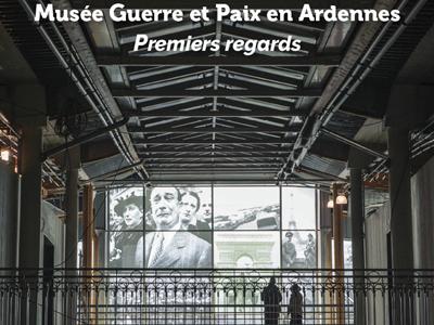 """Exposition """"Musée Guerre et Paix en Ardennes : premiers regards"""""""