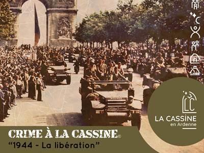 """Crime à la Cassine  """"1944-La libération"""""""