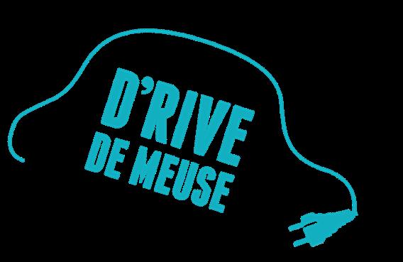 D'RIVE DE MEUSE