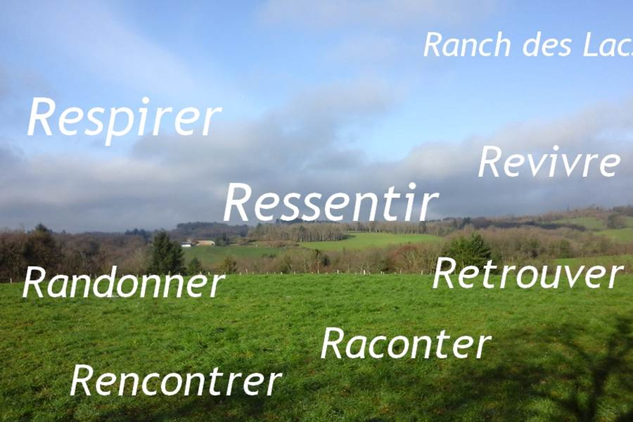 respirer ressentir randonner revivre retrouver rencontrer au Ranch des Lacs Auberge au Coeur du Limousin